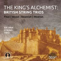 The King's Alchemist: British Music for String Trio