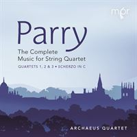 Parry: The Complete Music for String Quartet