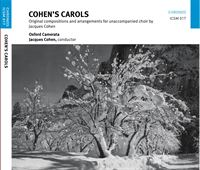 Cohen's Carols: Original compositions and arrangements for unaccompanied choir by Jacques Cohen