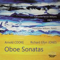 Arnold Cooke & Richard Elfyn Jones: Oboe Sonatas