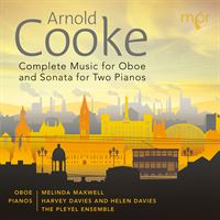 Arnold Cooke: Complete Music for Oboe and Sonata for Two Pianos