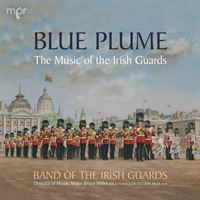 Blue Plume: The Music of the Irish Guards