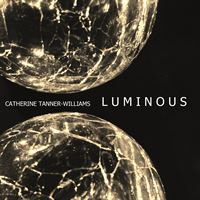 Catherine Tanner-Williams: Luminous